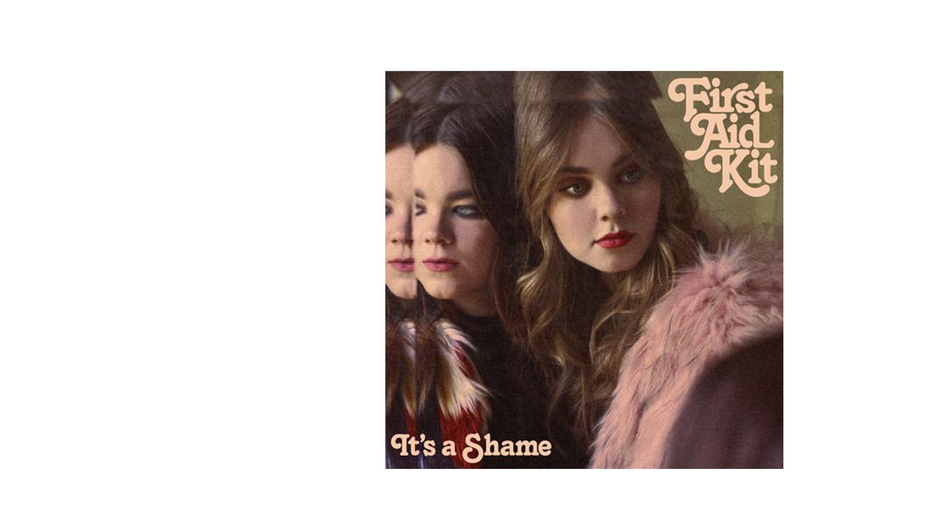 It's a Shame Single - First Aid Kit