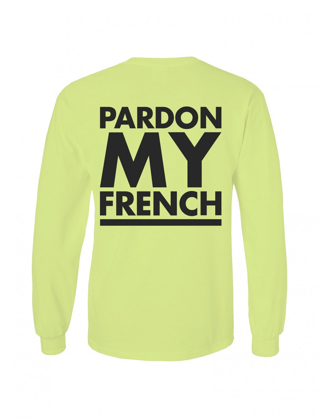 "DJ Snake's Long Sleeve T-shirt {""id"":5,""product_section_id"":1,""name"":""Clothing"",""order"":5} Pardon My French"