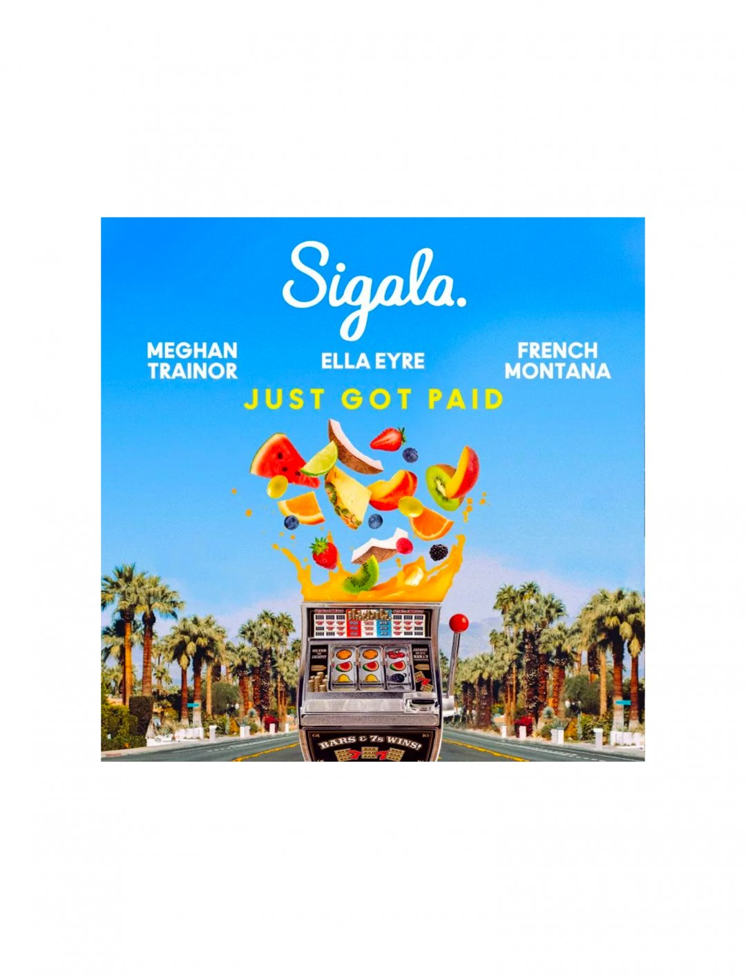 """Just Got Paid Single {""""id"""":11,""""product_section_id"""":1,""""name"""":""""Music & Ringtone"""",""""order"""":11} Sigala, Ella Eyre, Meghan Trainor, French Montana"""