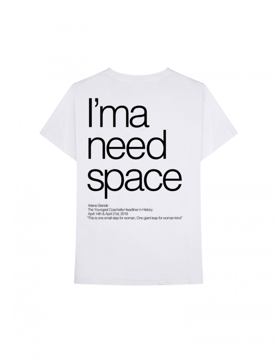 "I'ma Need SpaceTt-shirt {""id"":5,""product_section_id"":1,""name"":""Clothing"",""order"":5} Ariana Grande"
